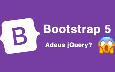 Bootstrap 5: Quais as Principais Novidades?